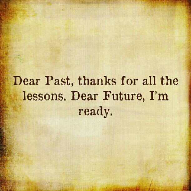 dear-past-thanks-for-all-the-lessons-dear-future-im-ready-quote-4